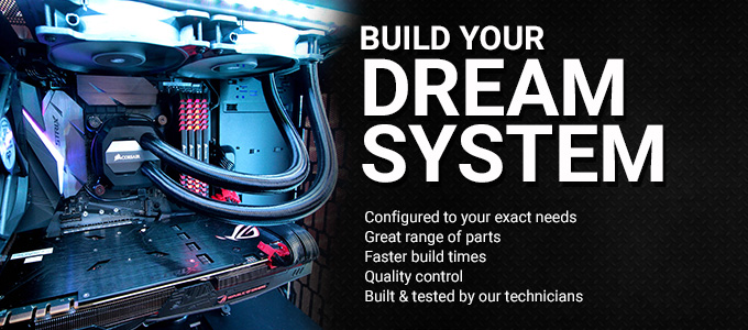 Build yout dream system