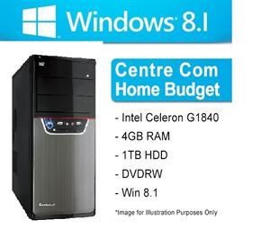"Centre Com System ""Home Budget"" - Intel Celeron G1840 (2.8GHz,2MB Cache), 4GB RAM, 1TB HDD, DVDRW, Windows 8.1 Licence(No Disc)"